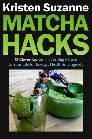 My Newest Recipe eBook: Matcha Hacks!
