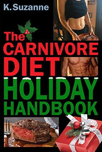 Carnivore Diet Holidays Handbook - Thrive & Survive the Holidays! - Global Kristen Suzanne