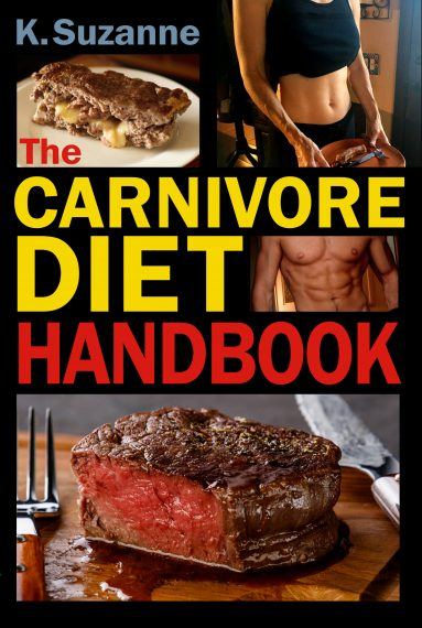 The carnivore diet handbook