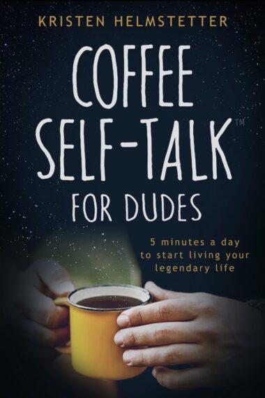 Coffee Self-Talk for Dudes